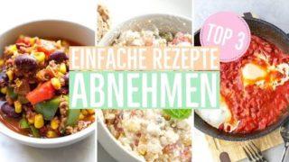 3 SCHNELLE REZEPTE zum Abnehmen  | Meine besten Rezepte EINFACH & GESUND